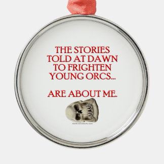 Stories Told to Frighten Young Orcs Metal Ornament