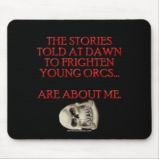Stories Told to Frighten Young Orcs Mouse Pad