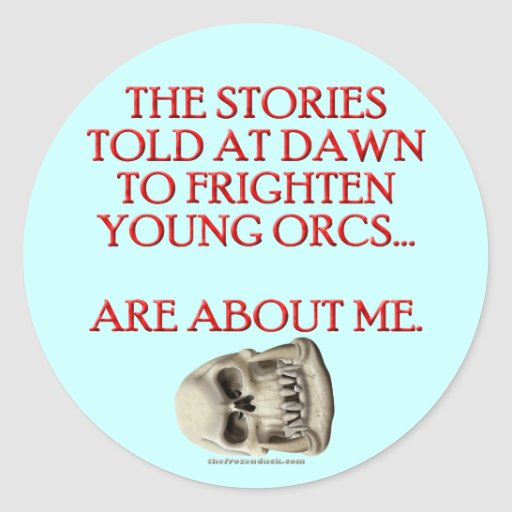 Stories Told to Frighten Young Orcs Round Sticker