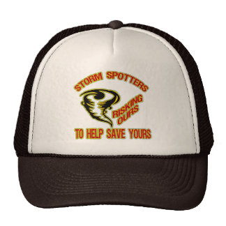 Storm Spotters Risking Ours To Help Save Yours Trucker Hat