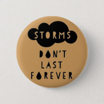 Storms Don't Last Forever Button Light