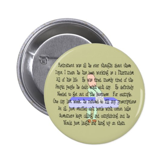 "Story Art ""Pharmacist Ready to Retire""--Funny Button"