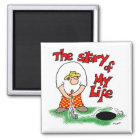 Story of My Life Magnet