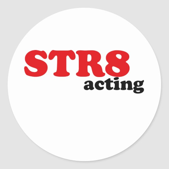 Str8 Acting Classic Round Sticker