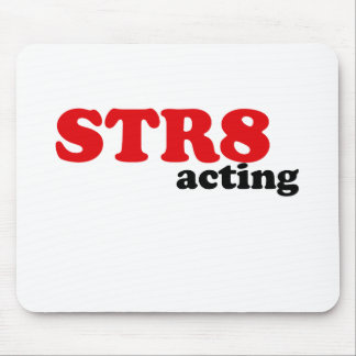 Str8 Acting Mouse Pad