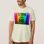 STR8 AGAINST H8 TEE SHIRT