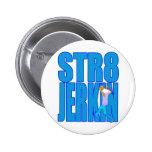 STR8 JERKIN jerk jerking dance hip-hop rap music 2 Inch Round Button