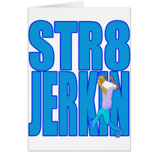 STR8 JERKIN jerk jerking dance hip-hop rap music Cards