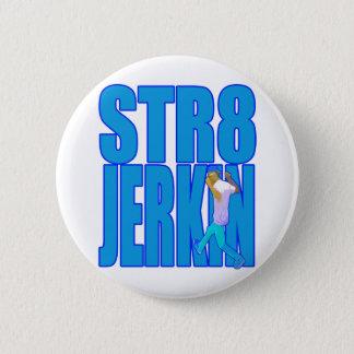 STR8 JERKIN jerk jerking dance hip-hop rap music Pinback Button