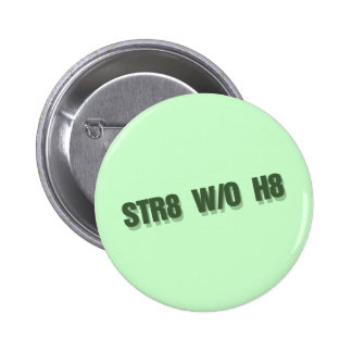 STR8 W/O H8 Straight without hate gay rights Button