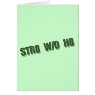STR8 W/O H8 Straight without hate gay rights Card
