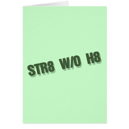 STR8 W/O H8 Straight without hate gay rights Greeting Cards