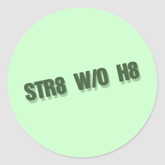 STR8 W/O H8 Straight without hate gay rights Sticker