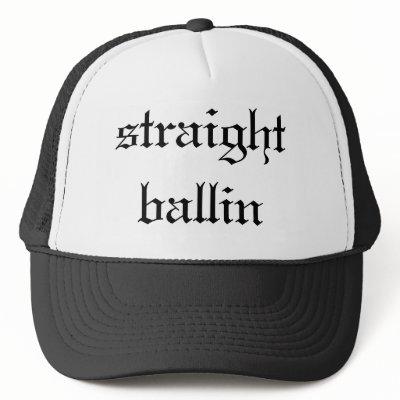http://rlv.zcache.com/straight_ballin_hat-p148511909549107522qz14_400.jpg