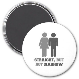 Straight but not narrow 3 inch round magnet