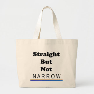 Straight But Not Narrow Large Tote Bag