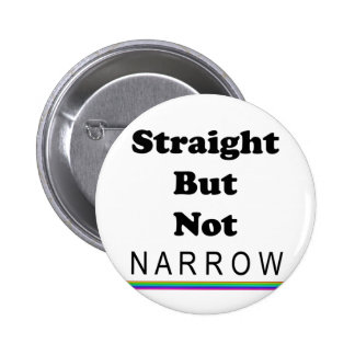 Straight But Not Narrow Pinback Buttons