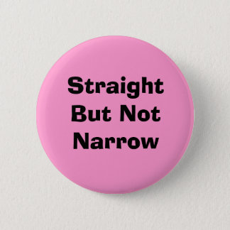 Straight But Not Narrow Pink Pinback Button