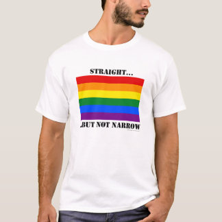 Straight...but not narrow  - Prop 8 (light colors) T-Shirt