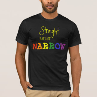 Straight But Not Narrow Tee