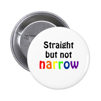 Straight but not narrow (white)) pinback button