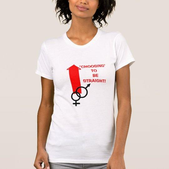 STRAIGHT CHOICE! T-Shirt