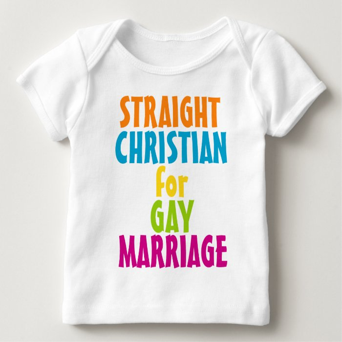 Straight Christian for Gay Marriage Baby T-Shirt