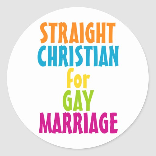 Straight Christian for Gay Marriage Classic Round Sticker