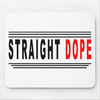 Straight Dope. Mouse Pad