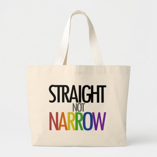 Straight not Narrow Tote Bags