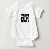 Straight Out Of Pencils Teacher Back To School Gif Baby Bodysuit