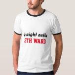 """straight outta 5th WARD"" T-SHIRT"