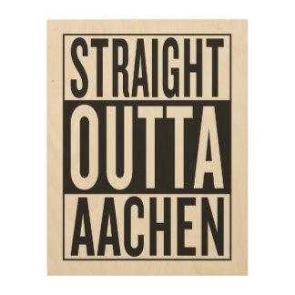 straight outta Aachen Wood Wall Art