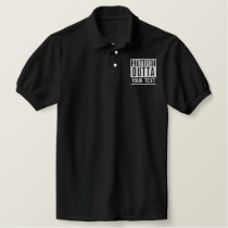 Straight Outta Add Your Location Activity Text on Embroidered Polo Shirt