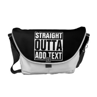 STRAIGHT OUTTA - add your text here/create own Courier Bag