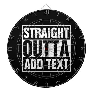 STRAIGHT OUTTA - add your text here/create own Dart Board