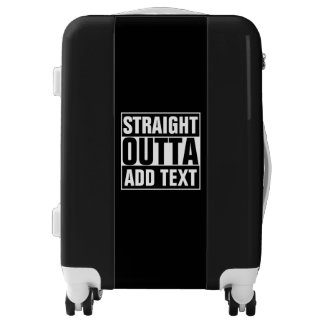 STRAIGHT OUTTA - add your text here/create own Luggage