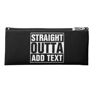 STRAIGHT OUTTA - add your text here/create own Pencil Case