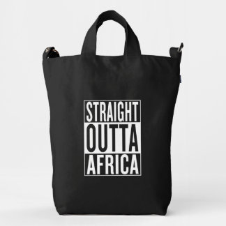 straight outta Africa Duck Bag