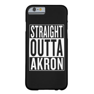 straight outta Akron Barely There iPhone 6 Case