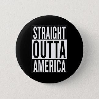 straight outta America Button