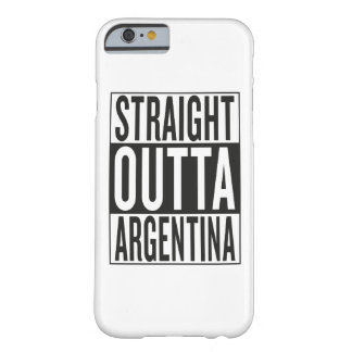 straight outta Argentina Barely There iPhone 6 Case