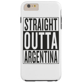 straight outta Argentina Tough iPhone 6 Plus Case