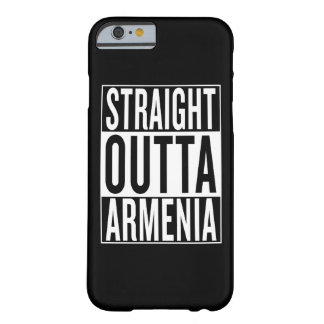 straight outta Armenia Barely There iPhone 6 Case