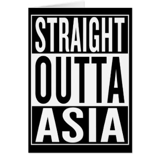 straight outta Asia Card