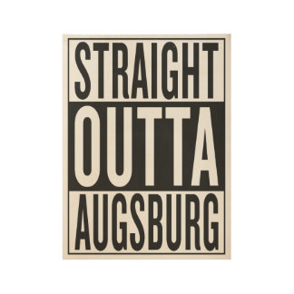 straight outta Augsburg Wood Poster