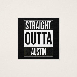 Straight Outta  Austin, #Austin Square Business Card