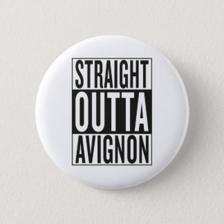 straight outta Avignon Button
