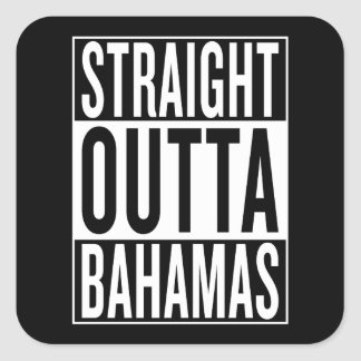 straight outta Bahamas Square Sticker