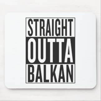 straight outta Balkan Mouse Pad